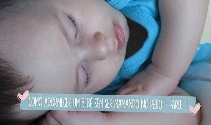 como adormecer um bebe - parte 2