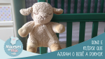 Vídeo 14 – Sons que ajudam o bebê a dormir