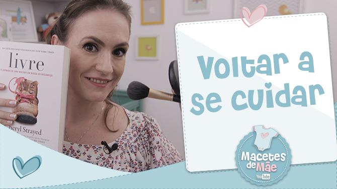 VIDEO 8 - VOLTAR A SE CUIDAR