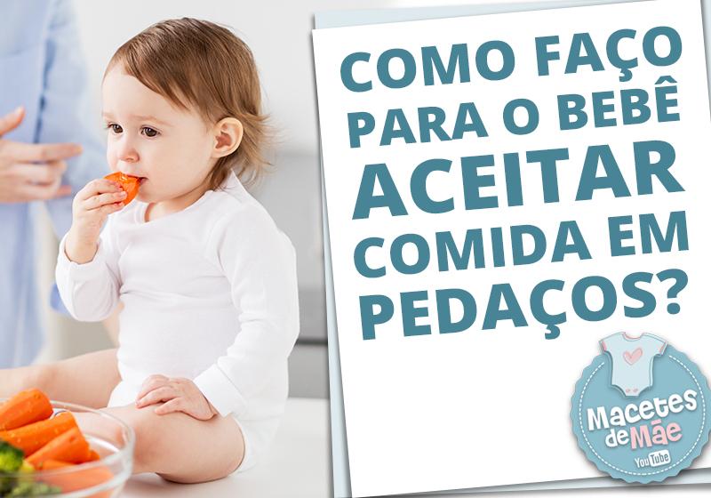 bebê aceitar comida em pedaços