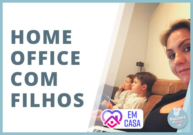 DICAS PARA TRABALHAR EM CASA COM AS CRIANÇAS