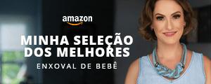 Enxoval de Bebê - Minha seleção dos melhores - Amazon