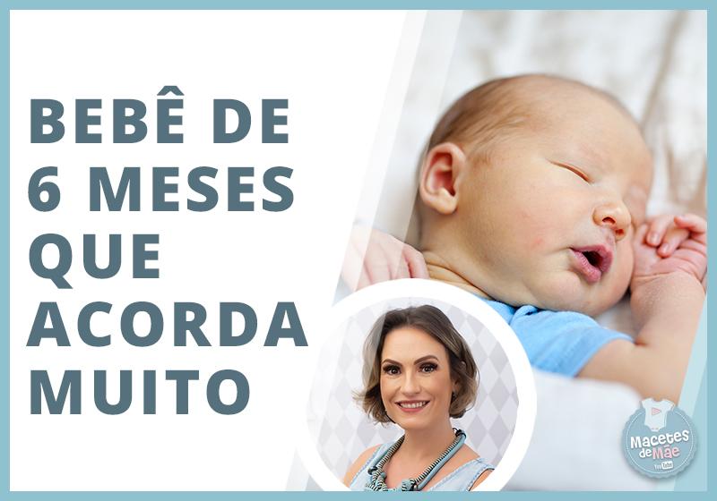 Bebê de 6 meses que acorda muito