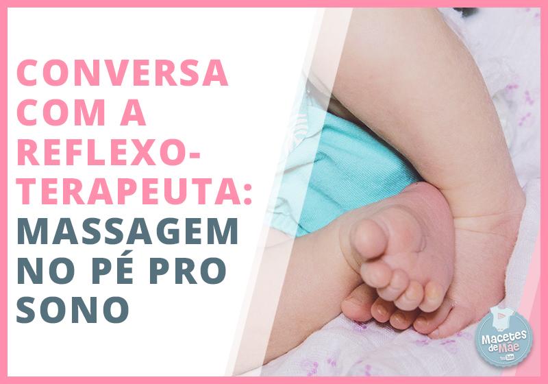 Melhore o sono do bebê com reflexologia