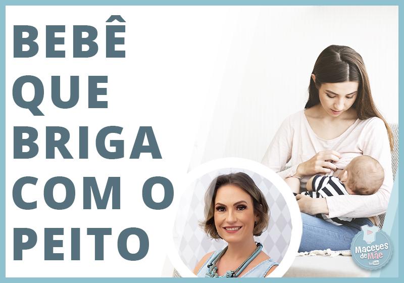 bebê briga com o peito na hora de mamar