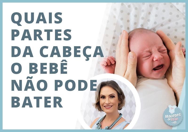 partes da cabeça o bebê não pode bater